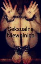 Seksualna Niewolnica by Niedokonczona