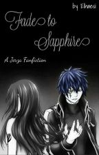 Fade to Sapphire (Jerza fanfic) by Livvalde