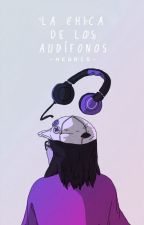 La chica de los audífonos by -Negris-