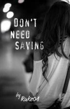 Don't need saving by rukz01