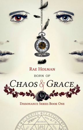 Born of Chaos and Grace by RaeHolman