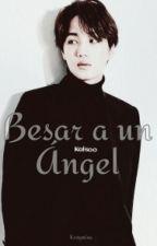 Besar a un ángel [Kaisoo] by Kxngmina