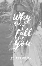 Why did I fall for you? (Dutch) by _DutchGirl_