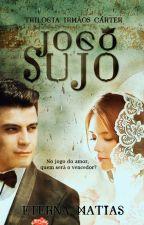 Jogo Sujo - Trilogia Irmãos Carter - Livro 1 (Degustação) by EternaMatias