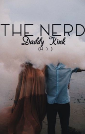 The Nerd Who Likes Daddy Kink (h.s.)