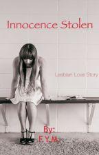 Innocence Stolen (Lesbian Sex/Love Story) by deedizzle