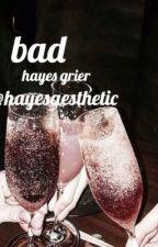 bad ,, hg by hayesaesthetic