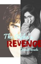 The Alpha's Revenge by DrewsMiracle