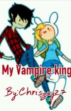 My Vampire King by Chriszxy27
