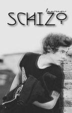 Schizo    h.s by laurenthesavage