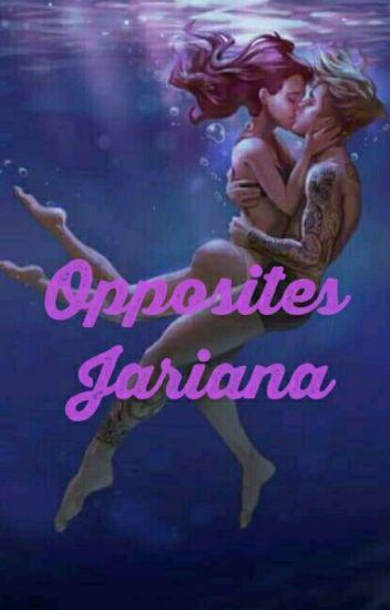 Opposites. (Jariana)