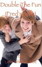 Double the Fun {Fred's Side} book 1 by Little-White-Rabbit