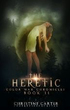 The Heretic [Book 2] by Christine_Carter