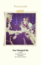 ~You Changed Me~ (Raura) COMPLETED by GottaLoveRossLynch