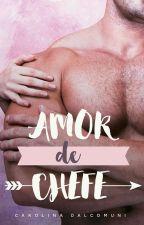 Amor de Chefe - Série Amor Jovem 1 by bcarolina2310