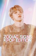 Zodiac Signs: K-Pop Edition by idiopathically