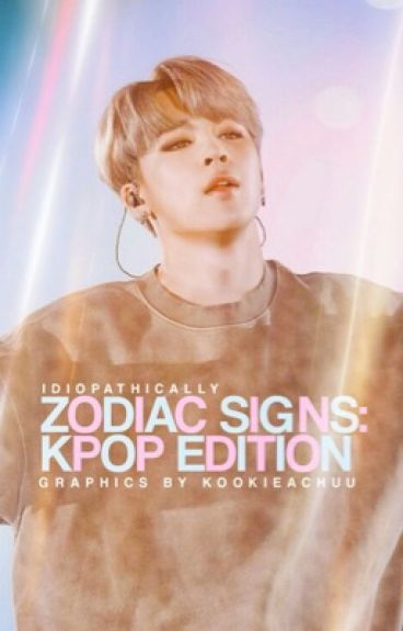 Zodiac Signs: K-Pop Edition