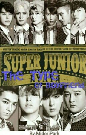 Super Junior The Type Of Boyfriend by Little_DongHae