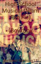 High School Musical (Niam Fan Fic) BoyxBoy by GeekCharming17