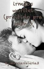 Irmãos Worttel - Proibido Pra Mim - (Em Revisão) by valleryasanntos3