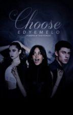 Choose  by EdyeMelo
