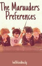 The Marauders Preferences by fandoms_imagines