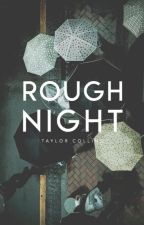 Rough Night ✓ by fistfights
