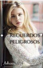 "Recuerdos Peligrosos ""Segunda parte de: Peligro"". by Adriana1198"