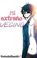 Mi Extraño Vecino [Bloody Painter Y Tu] by NathaliaDiaz162