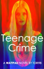Teenage Crime by Tori98