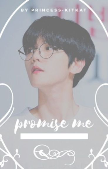 Promise Me [ ChanBaek ]