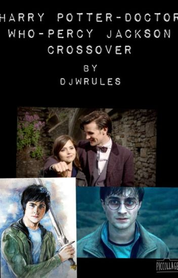Harry Potter-Doctor Who-Percy Jackson Crossover [Discontinued] - DJ