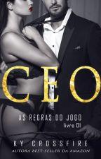 CEO: As Regras Do Jogo Vol 1 (Completo Até Dia 12/01/17) by kycrossfire