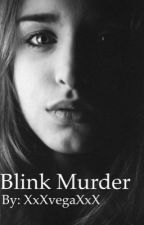 Blink murder by XxXvegaXxX