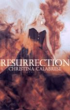 Resurrection {NaNoWriMo} by 13BrownEyedGirl13