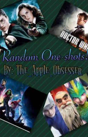 Random One-shots! ~Requests Open~ by The_Apple_Obsesser