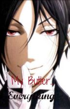My Butler... Everything by AriChan