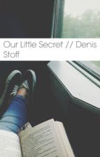 Our Little Secret // Denis Shaforostov by AestheticSilencex