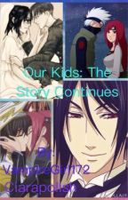 Our Kids: The Story Continues {Complete} by Nunnally_Sakamaki
