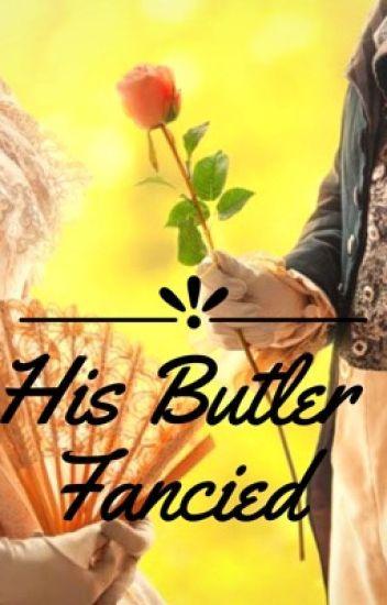 His Butler Fancied