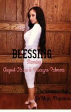 Blessing [Revamping] by JaMya_Flawless