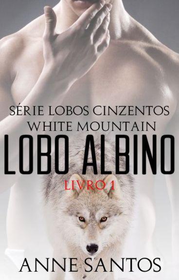 WHITE MOUNTAIN - LOBO ALBINO - SÉRIE LOBOS CINZENTOS. LIVRO 01
