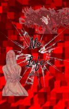 No Life by sxnkxtsu