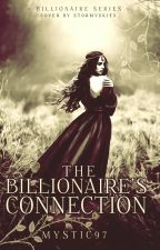 The Billionaire's Connection (Book 2) #Wattys2016 by Mystic97