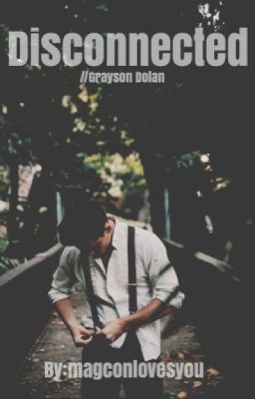 Disconnected // Grayson Dolan