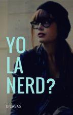 Yo la nerd ? by dicasas
