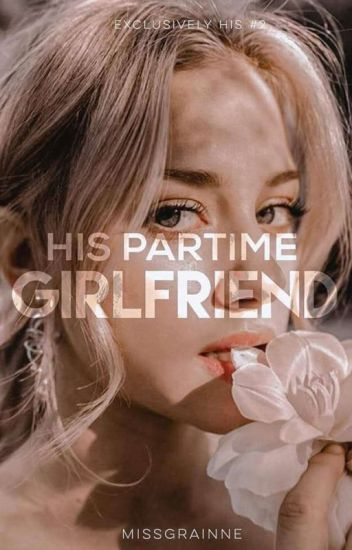 EHSeries #2: His Part Time Girlfriend