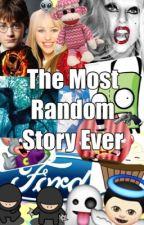 The Most Random Story by Ilikespie