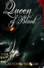 Queen of Blood (girlxgirl) by Gretchen_Morgan