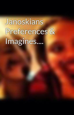 Janoskians Preferences & Imagines.
